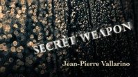 The Secret Weapon by Jean Pierre Vallarino