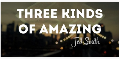 Three Kinds of Amazing by Jed Smith