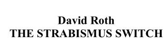 The Strabismus Switch by David Roth