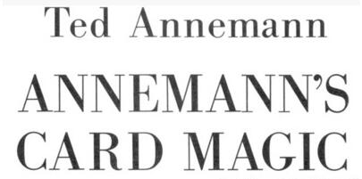 ANNEMANN'S CARD MAGIC by Ted Annernann