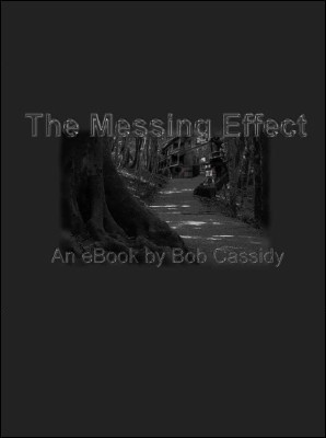 The Messing Effect by Bob Cassidy