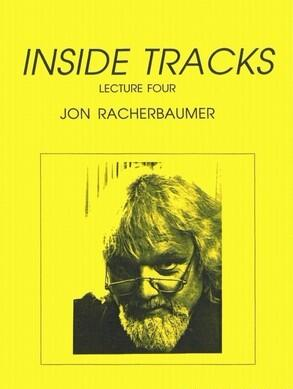 Inside Tracks Lecture Four by Jon Racherbaumer