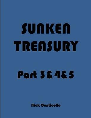 Sunken Treasury Part 3&4&5 by Nick Conticello
