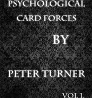 Psychological Playing Card Forces Vol 1 by Peter Turner
