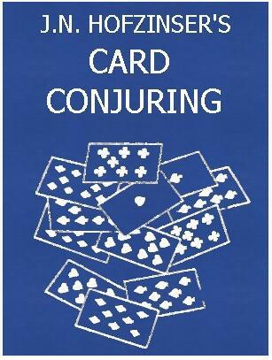 Hofzinser's Card Conjuring by Johann Nepomuk Hofzinser