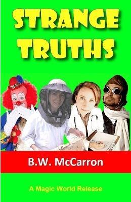 Strange Truths by B. W. McCarron