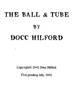The Ball & Tube by Docc Hilford