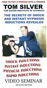 Secrets of Shock & Instant Hypnosis Inductions Tom Silver