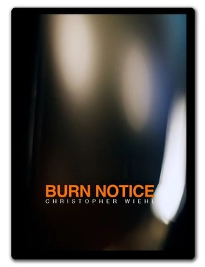 Burn Notice by Christopher Wiehl