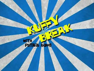 Kuffy Break by Patrik Kuffs