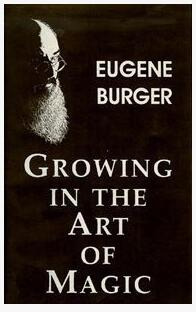 Growing In The Art Of Magic by Eugene Burger