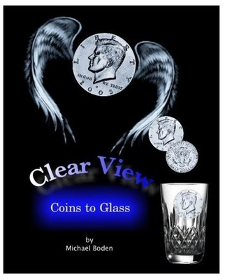 Clear View Coins to Glass by Michael Boden