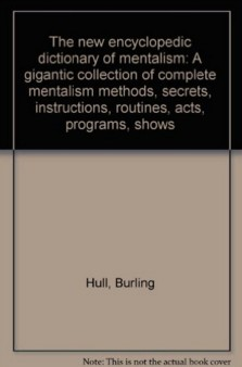 The New Encyclopedic Dictionary Of Mentalism Vol 3 by Burling Hull