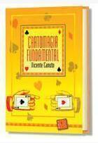 Cartomagia Fundamental by Vicente Canuto
