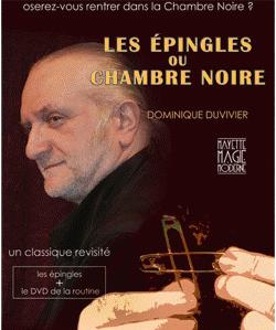 Les Epingles ou Chambre Noire by Dominique Duvivier