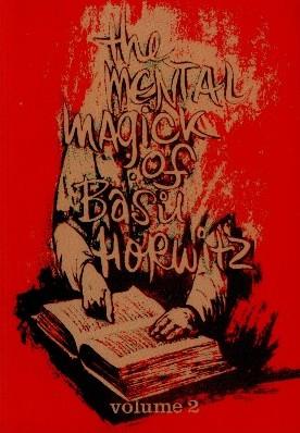 The Mental Magick Of Basil Horwitz Vol 2 by Basil Horwitz