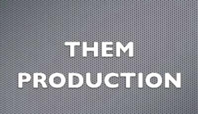 THEM Production by Ed Ellis