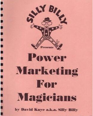 Power Marketing For Magicians by David Kaye