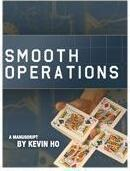 Smooth Operations by Kevin Ho
