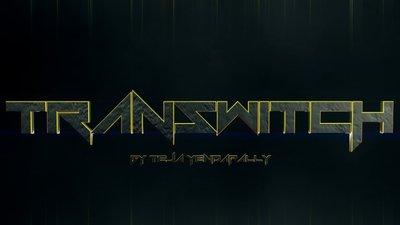 Transwitch by Teja Yendapally