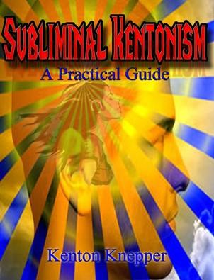 Subliminal Kentonism by Kenton Knepper