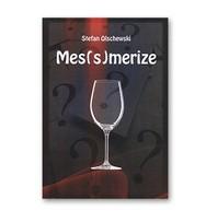 Messmerize by Stefan Olschewski