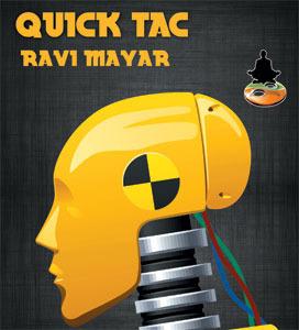 Quick Tac by Ravi Mayar
