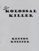 Kolossal Killer by Kenton Knepper
