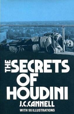 The Secrets of Houdini by J.C. Cannell