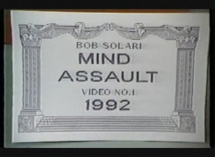 Mind Assault Video 1992 by Bob Solari