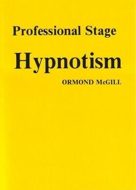 Professional Stage Hypnotism by Ormond McGill