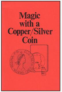 Magic With a Copper Silver Coin by Jerry Mentzer