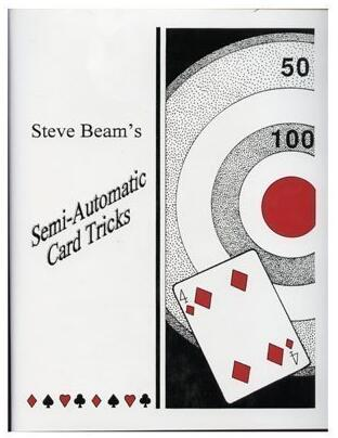 SemiAutomatic Card Tricks by Steve Beam Volume 1 and 2