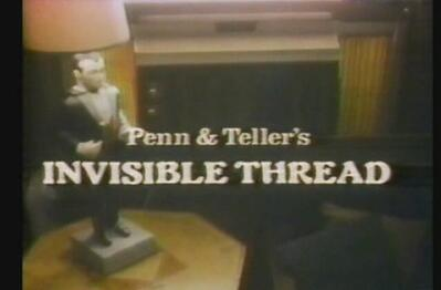 Penn & Teller  Invisible Thread